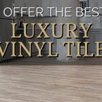 The Best In Luxury Vinyl Tile!