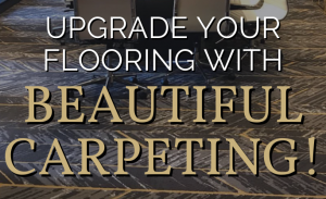 Upgrade Your Flooring With Beautiful Carpeting!
